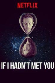 Si je ne t'avais pas rencontrée